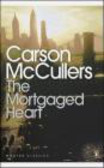 Carson McCullers,C McCullers - Mortgaged Heart