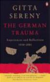 Gitta Sereny,G Sereny - German Trauma