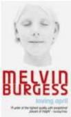 Melvin Burgess - Loving April