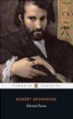 Robert Browning,R Browing - Selected Poems