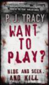P. J. Tracy,P Tracy - Want to Play?