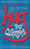 Jack Mitchell,J Mitchel - Hug Your Customers