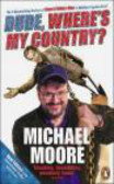 Michael Moore,M Moore - Dude Where`s My Country?