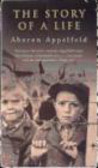 Appelfeld Aharon,A Appelfeld - Story of a Life