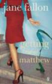 Jane Fallon,J Fallon - Getting Rid of Matthew