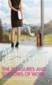 Alain de Botton,A. Botton - Pleasures and Sorrows of Work