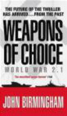 John Birmingham,J Birmingham - Weapons of Choice