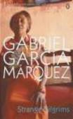 Gabriel Garcia Marquez - Strange Pilgrims