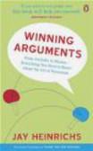 Jay Heinrichs,J. Heinrichs - Winning Arguments From Aristotle to Obama