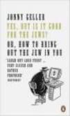 Jonny Geller,J Geller - Yes, But Is It Good for the Jews?
