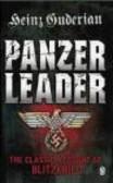Heinz Guderian - Panzer Leader