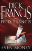 Dick Francis,Felix Francis,D. Francis - Even Money