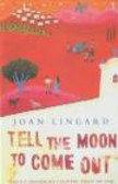 Joan Lingard - Tell the Moon to Come Out