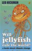 Leo Hickman,L Hickman - Will Jellyfish Rule the World
