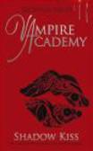 Richelle Mead,R. Mead - Vampire Academy Shadow Kiss