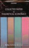 Kaushik Basu - Collected Papers in Theoretical Economics: v. I-IV