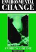 Andrew Goudie - Environmental Change