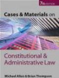 Brian Thompson,Michael Allen - Cases & Materials on Constitutional & Administrative Law