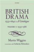 Catherine Richardson,Mark Merry,Martin Wiggins - British Drama 1533-1642: 1533-1566 v. 1