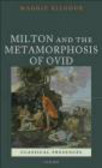 Maggie Kilgour - Milton and the Metamorphosis of Ovid
