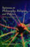 Susan James - Spinoza on Philosophy, Religion, and Politics