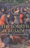 Jonathan Phillips - Fourth Crusade & the Sack of Constantinople