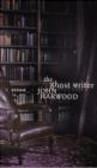 John Harwood - Ghost Writer