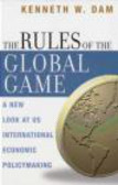 Kenneth Dam - Rules of the Global Game A New Look at US International Econ