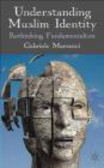 Gabriele Marranci - Understanding Muslim Identity