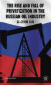 Li-Chen Sim - Rise and Fall of Privatization in the Russian Oil Industry