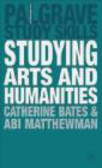 Catherine Bates,Abi Matthewman,C Bates - Studying Arts and Humanities