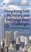 C Schenk - Hong Kong SAR`s Monetary and Exchange Rate Challenges