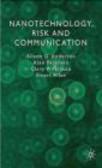 Stuart Allan,Alan Petersen,Alison Anderson - Nanotechnology Risk and Communication