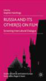 S Hutchings - Russia and Its Other(s) on Film