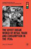 Amy Randall,A Randall - Soviet Dream World of Retail Trade & Consumption in the 1930