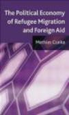 Mathias Czaika,M Czaika - Political Economy of Refugee Migration and Foreign Aid