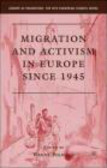 W Pojmann - Migration and Activism in Europe since 1945