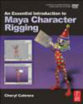 Cheryl Cabrera,Ch Cabrera - Essential Introduction to Maya Character Rigging with DVD