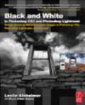 Leslie Alsheimer,L Alsheimer - Black and White in Photoshop and Photoshop Lightroom