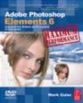Mark Galer,M Galer - Adobe Photoshop Elements 6 maximum Performance