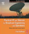 Fred Huffman,F Huffman - Practical IP & Telecom for Broadcast Engineering & Operation