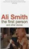 Ali Smith - First Person and Other Stories