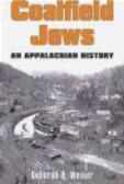 Deborah Weiner - Coalfield Jews An Appalachian History