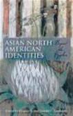 Donald Goellnicht,Eleanor Ty,E Ty - Asian North American Identities