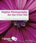 Marc Campbell - Digital Photography for the Over 50s In Simple Steps