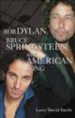 Larry David Smith,L Smith - Bob Dylan Bruce Springsteen & American Song