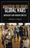 Michael Fowler,M Fowler - Amateur Soldiers Global Wars Insurgency & Modern Conflict