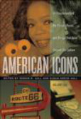 Dennis Hall,Susan Grove Hall,D Hall - American Icons An Encyclopedia of the People Places 3 vols