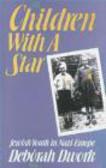 Deborah Dwork - Children with Star