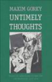 Makim Gorky,Maxim Gorky,Maksim Gorky - Untimely Thoughts